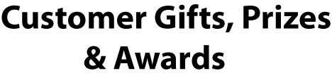 Customer Gifts, Awards, Incentives, Prizes & More